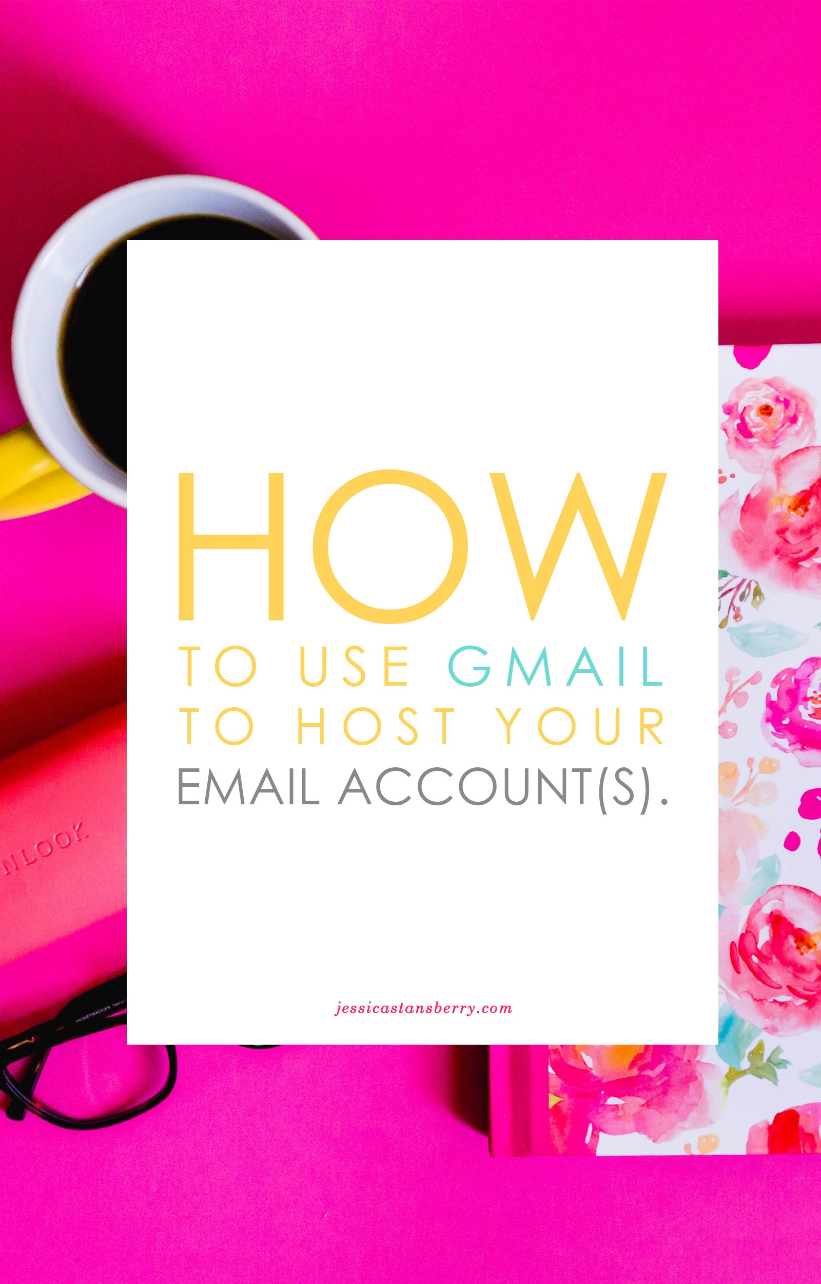 how to use gmail with your own email address | setting up Gmail to host your email accounts | by JessicaStansberry.com