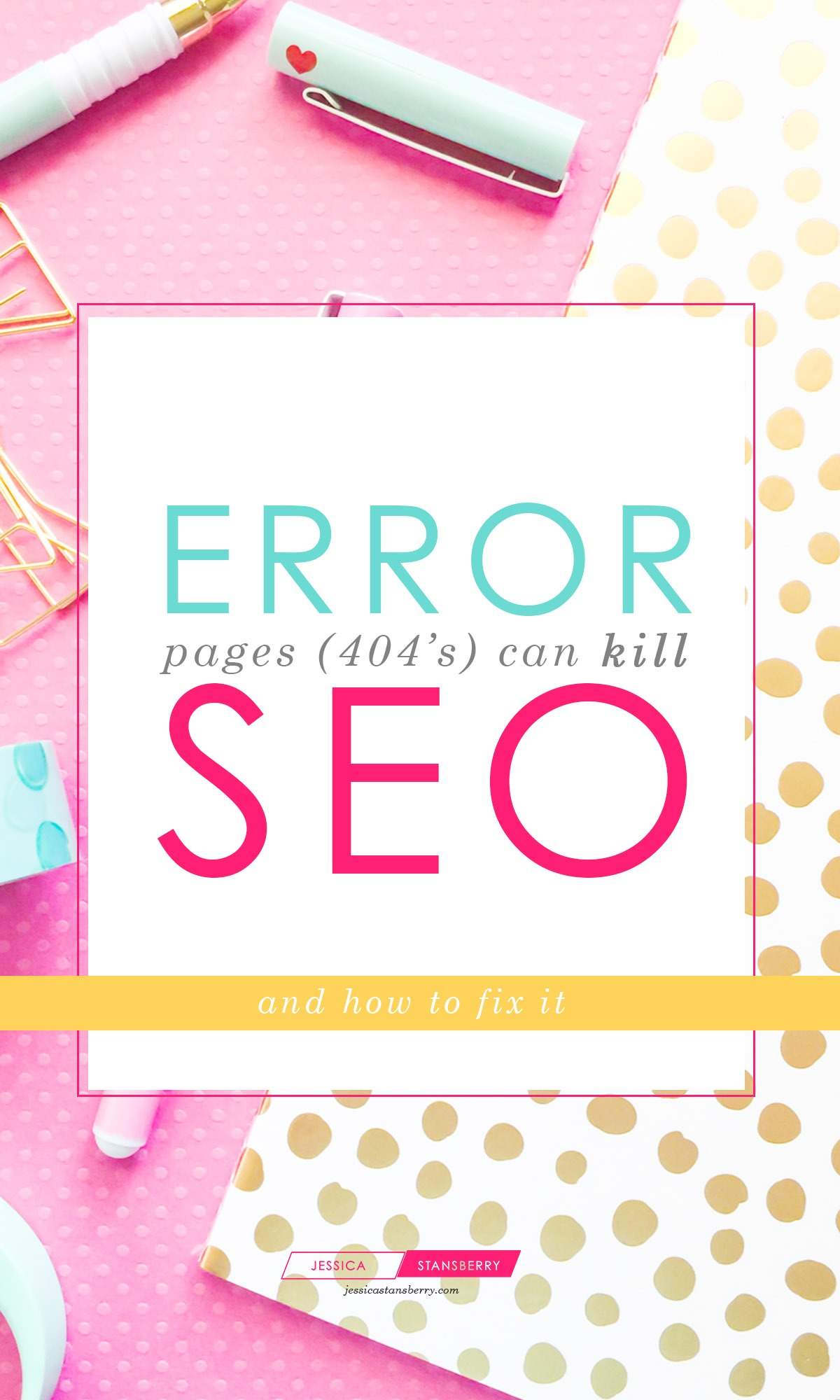 How 404 pages hurt your SEO and how to fix it | www.ohheyjessica.com