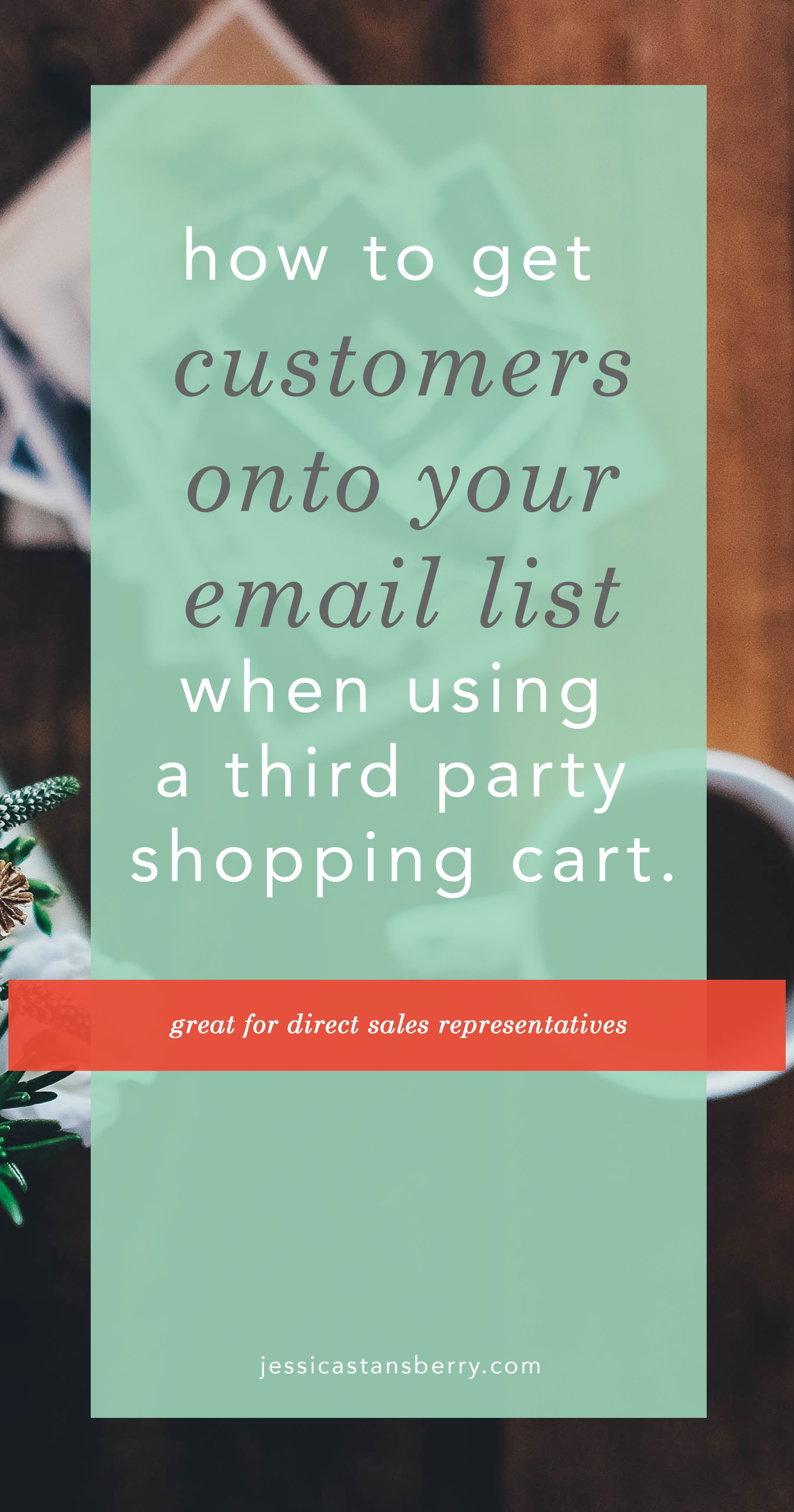 getting direct sales customers onto email list automatically | jessicastansberry.com