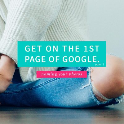 Get on the First Page of Google  | Naming Photos for SEO