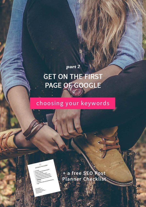 How to Choose Keywords | Get on the First Page of Google | Part 2