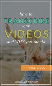 Why and How to Transcribe Videos