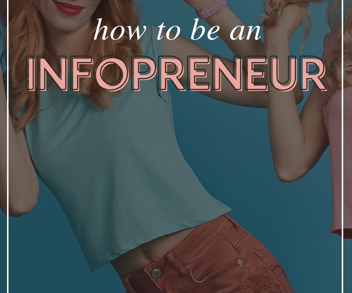 How to be an infopreneur