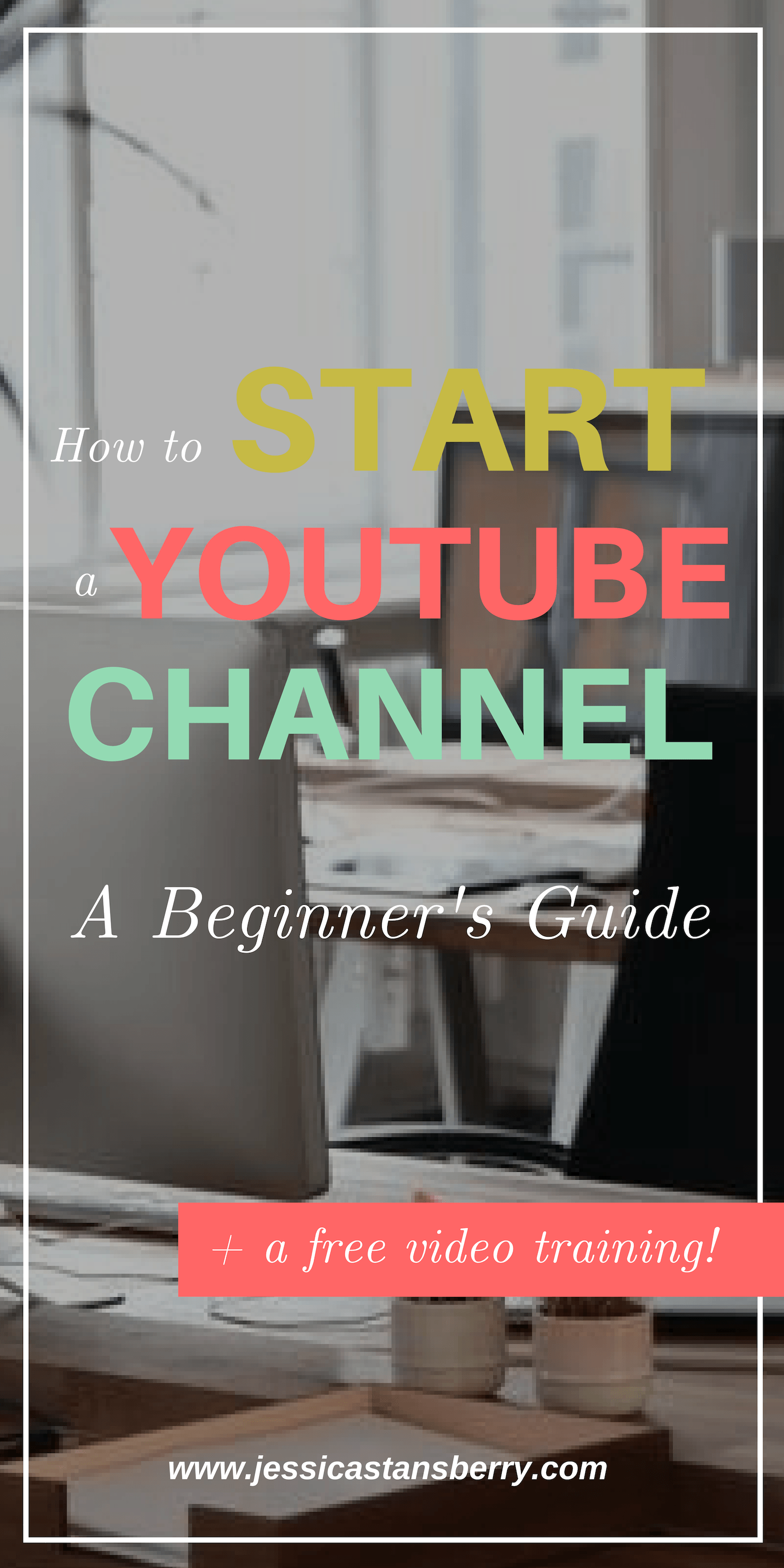 How To Start A YouTube Channel [a Beginner's Guide
