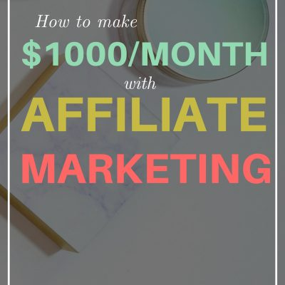 How to Make $1,000/month with Affiliate Marketing